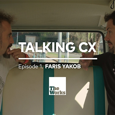 Talking CX: Episode 1 – Faris Yakob